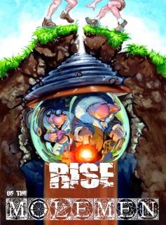 """Rise of the Mole Men"""